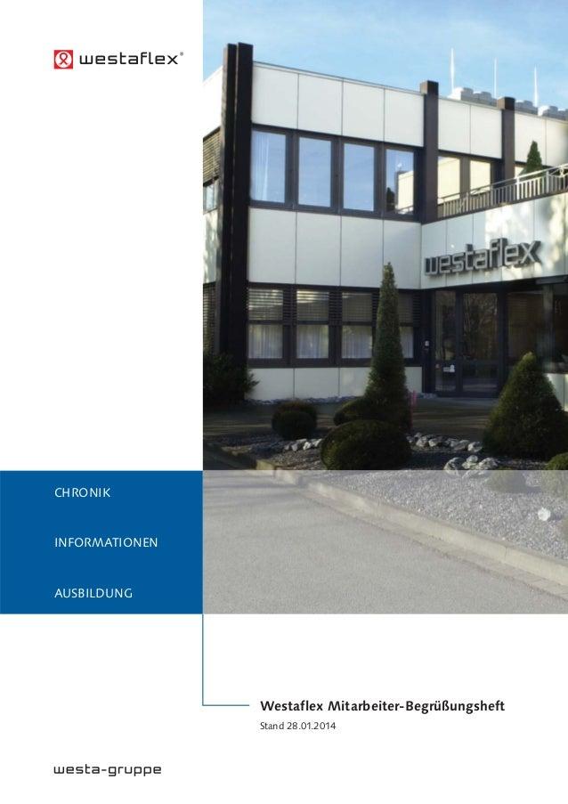 Westaflex Mitarbeiter-Begrüßungsheft Stand 28.01.2014 CHRONIK INFORMATIONEN AUSBILDUNG