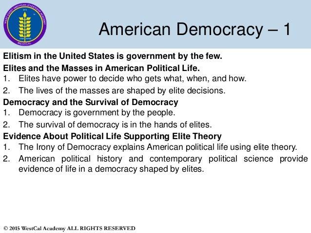 Democracy American Government American Democracy – 1 Elitism