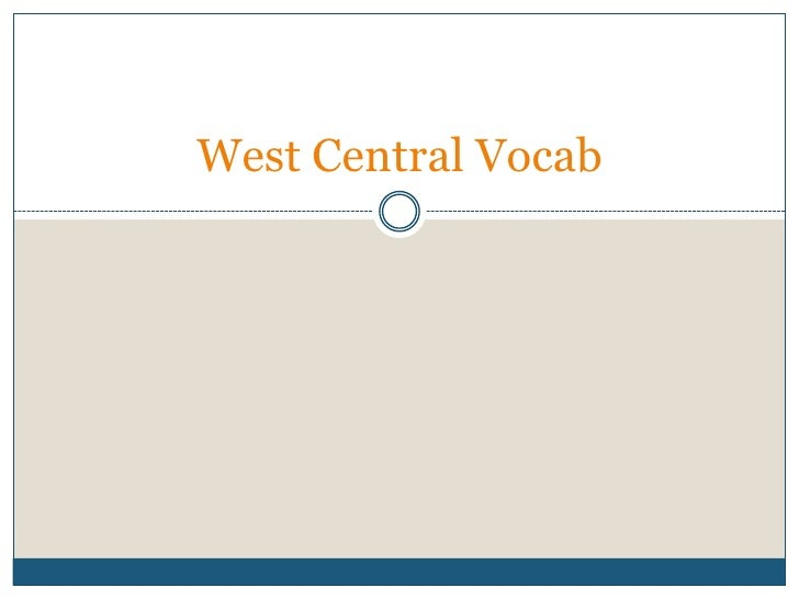 West Central Vocab