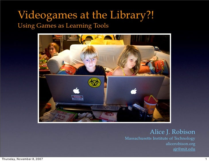 Videogames at the Library?!           Using Games as Learning Tools                                                       ...