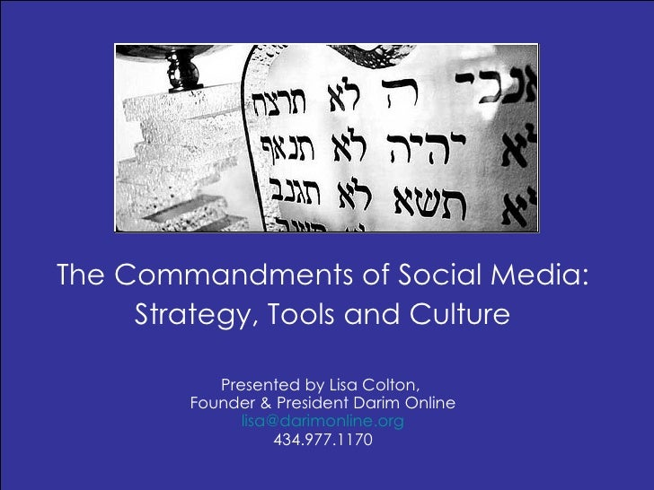The Commandments of Social Media: Strategy, Tools and Culture Presented by Lisa Colton,  Founder & President Darim Online ...