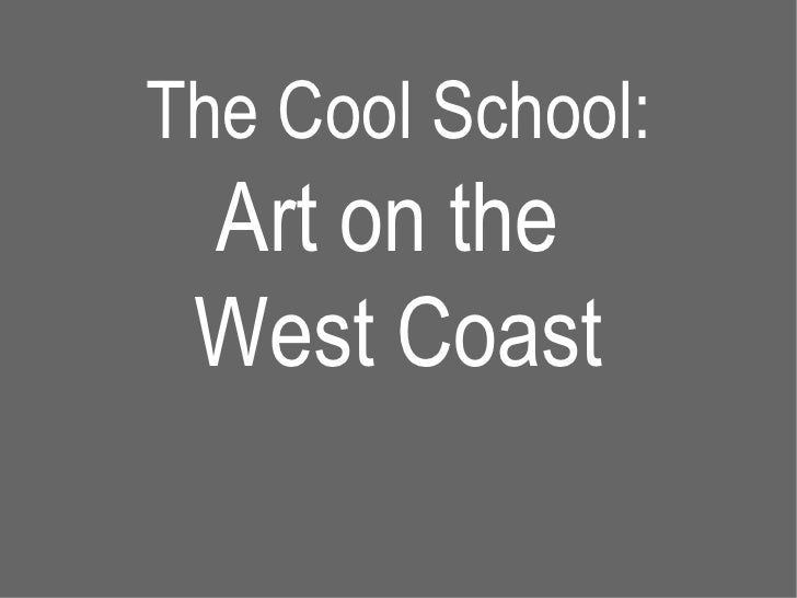 The Cool School: Art on the  West Coast
