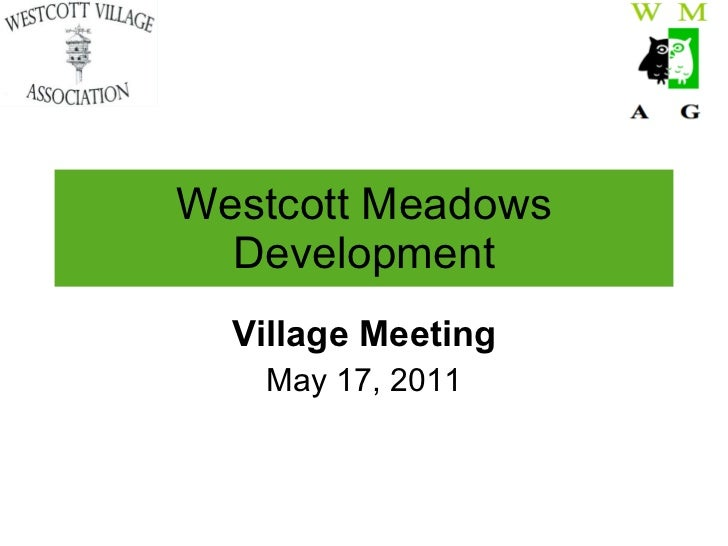 Westcott Meadows Development Village Meeting May 17, 2011
