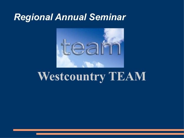 Regional Annual Seminar Westcountry TEAM