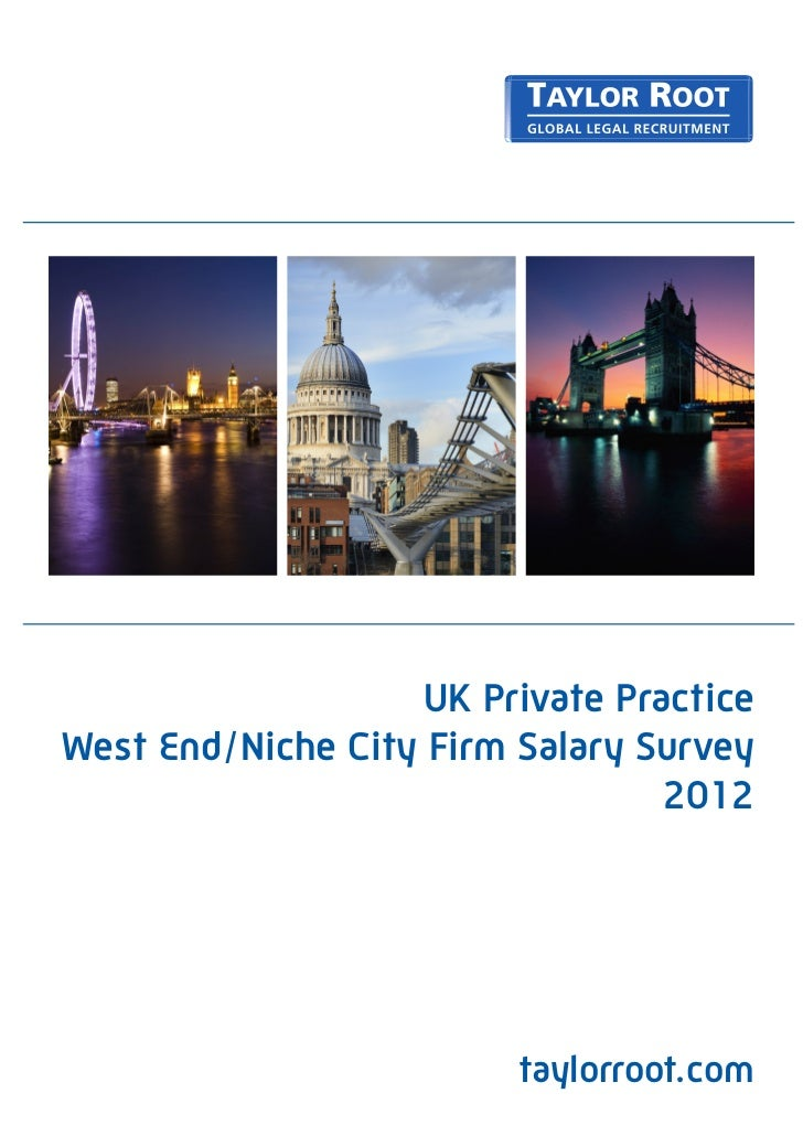 UK Private PracticeWest End/Niche City Firm Salary Survey                                 2012                         tay...