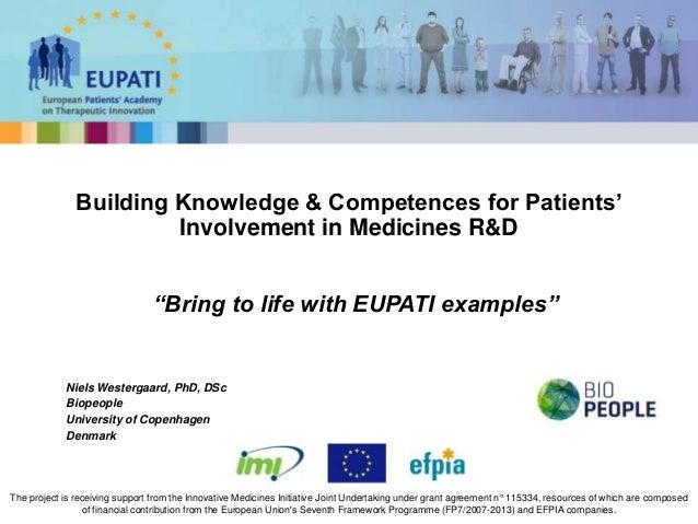 Niels Westergaard, PhD, DScBiopeopleUniversity of CopenhagenDenmarkBuilding Knowledge & Competences for Patients'Involveme...