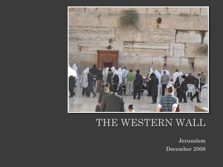 THE WESTERN WALL               Jerusalem           December 2008