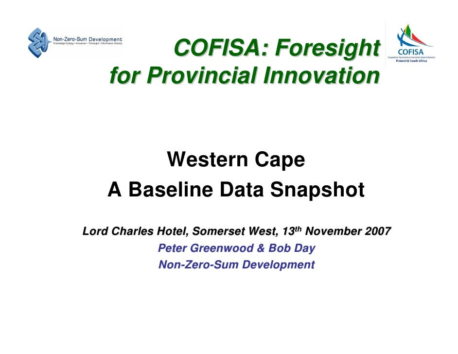 COFISA: Foresight     for Provincial Innovation            Western Cape     A Baseline Data Snapshot Lord Charles Hotel, S...
