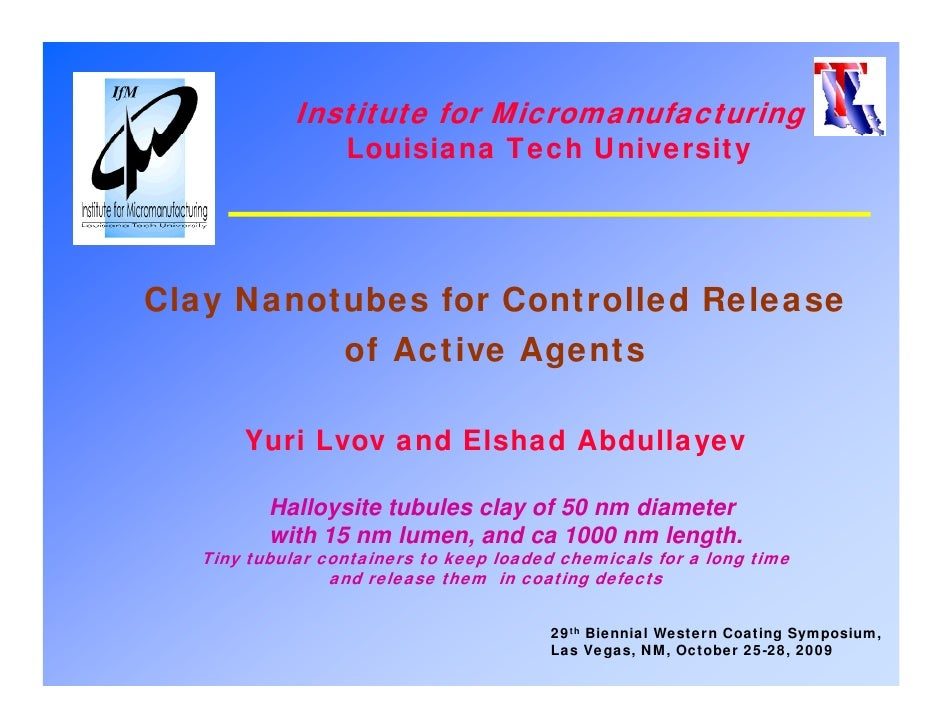 Institute for Micromanufacturing                   Louisiana Tech University     Clay Nanotubes for Controlled Release    ...