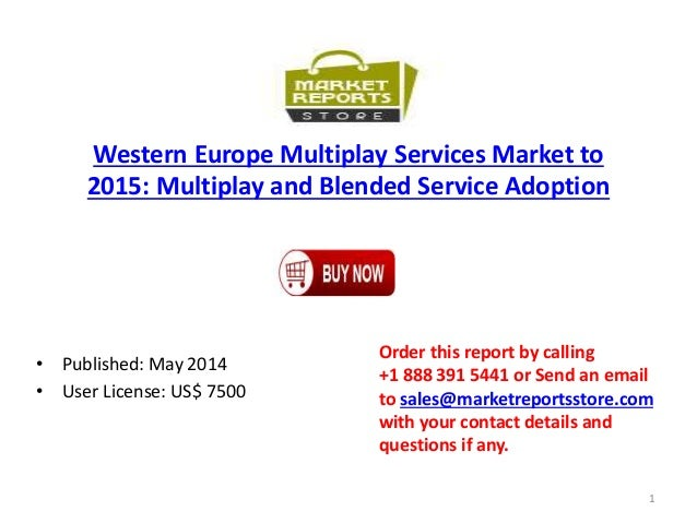 Western Europe Multiplay Services Market to 2015: Multiplay and Blended Service Adoption • Published: May 2014 • User Lice...