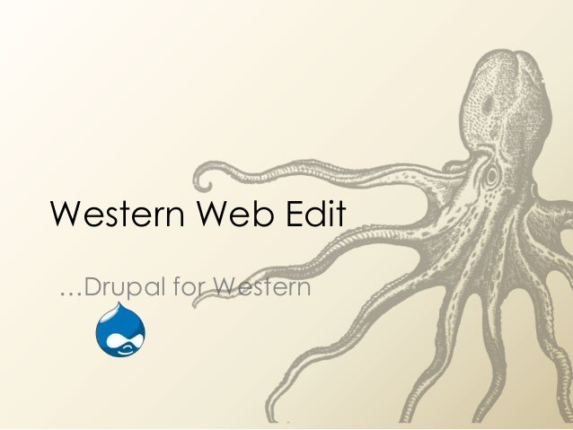 Western Web Edit…Drupal for Western