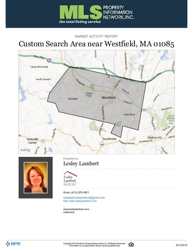 MARKET ACTIVITY REPORT Custom Search Area near Westfield, MA 01085 Presented by Lesley Lambert Work: (413) 575-3611 reales...
