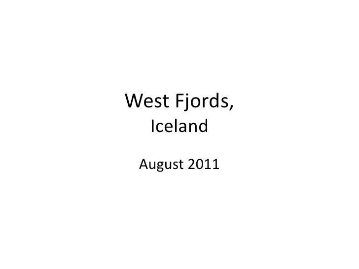 West Fjords,Iceland<br />August 2011<br />