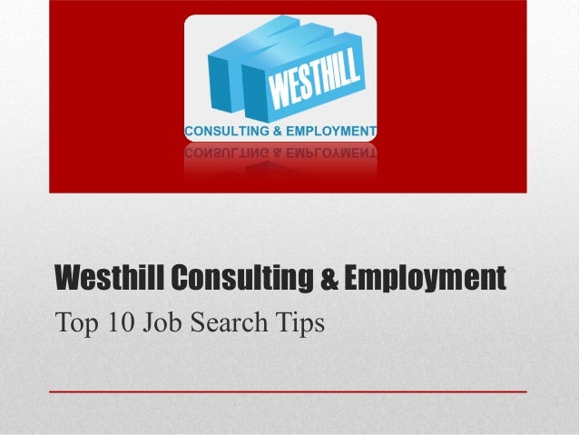 Westhill Consulting & Employment Top 10 Job Search Tips