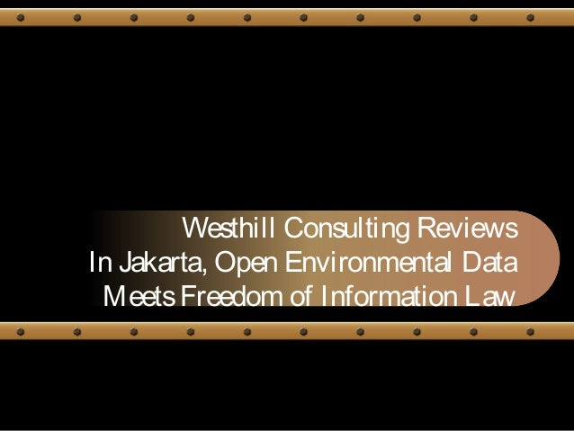 westhill consulting reviews: In Jakarta, Open Environmental Data Meets Freedom of Information Law