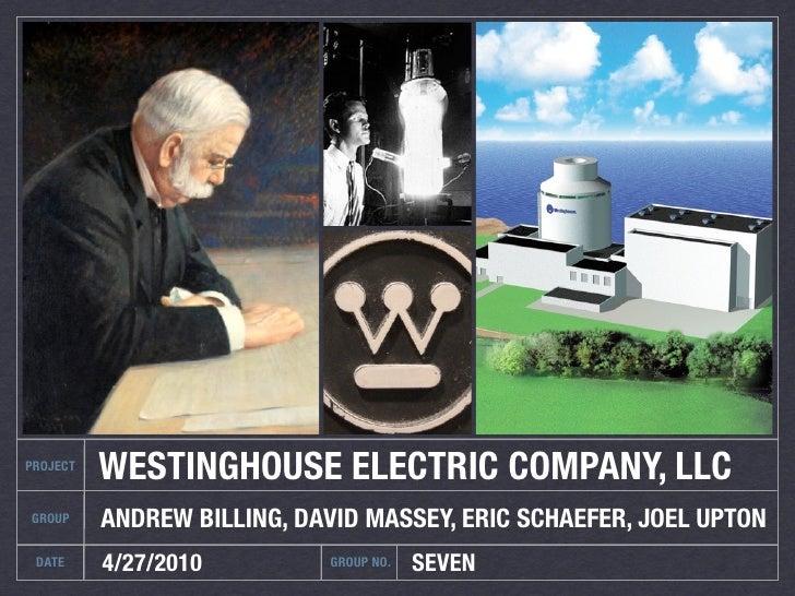 PROJECT           WESTINGHOUSE ELECTRIC COMPANY, LLC GROUP     ANDREW BILLING, DAVID MASSEY, ERIC SCHAEFER, JOEL UPTON  DA...