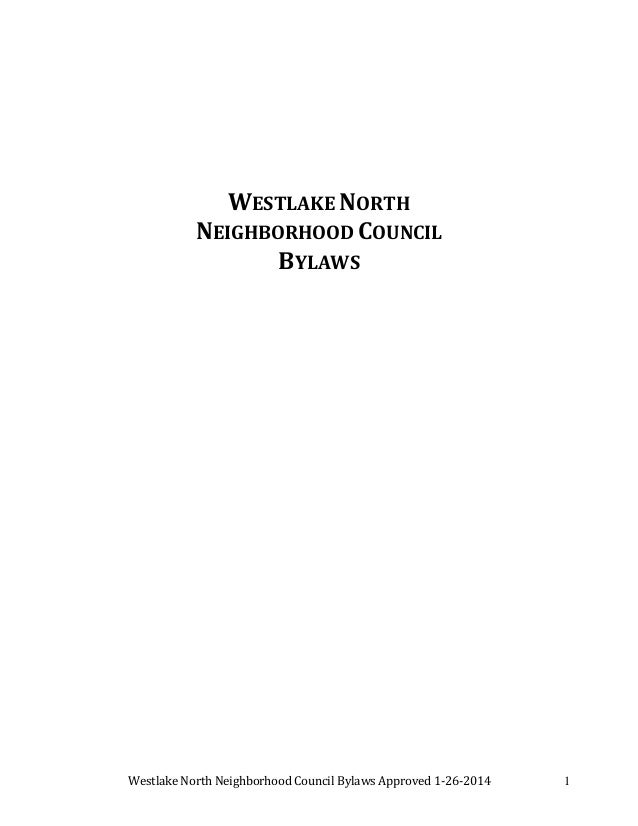 Westlake	North	Neighborhood	Council	Bylaws	Approved	1‐26‐2014																																						1 	 	 WESTLAKE	NORTH		 ...