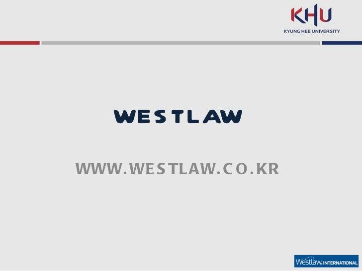 WESTLAW WWW.WESTLAW.CO.KR