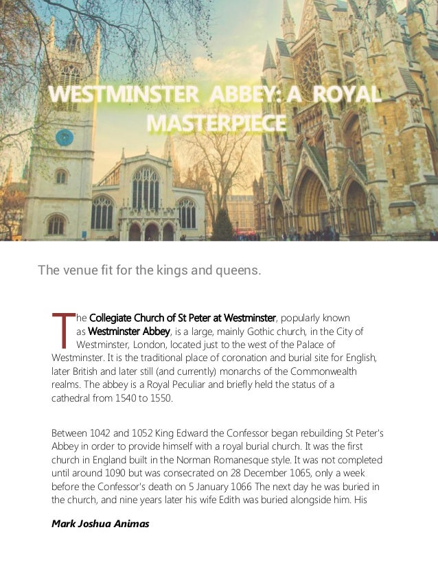 The venue fit for the kings and queens.  T         he Collegiate Church of St Peter at Westminster, popularly known       ...