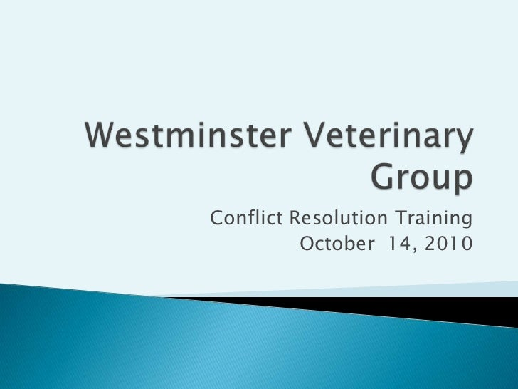 Westminster veterinary group conflict resolution