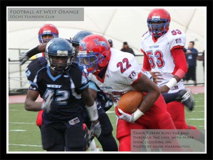 Football at West Orange EOCHS Yearbook Club                               Tamir Turpin runs the ball                      ...