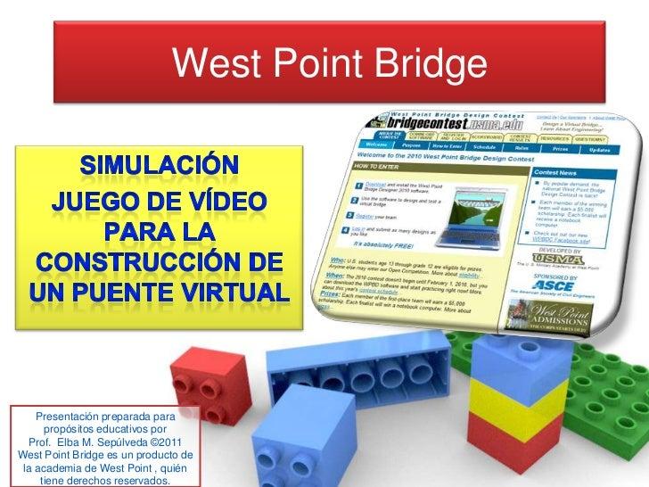 West Point Bridge    Presentación preparada para      propósitos educativos por  Prof. Elba M. Sepúlveda ©2011West Point B...