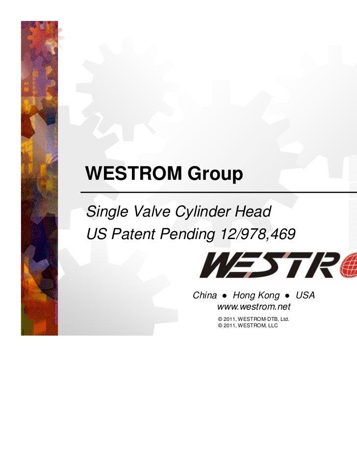 WESTROM GroupSingle Valve Cylinder HeadUS Patent Pending 12/978,469                                                  China...