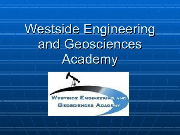Westside Engineering And Geosciences Academy