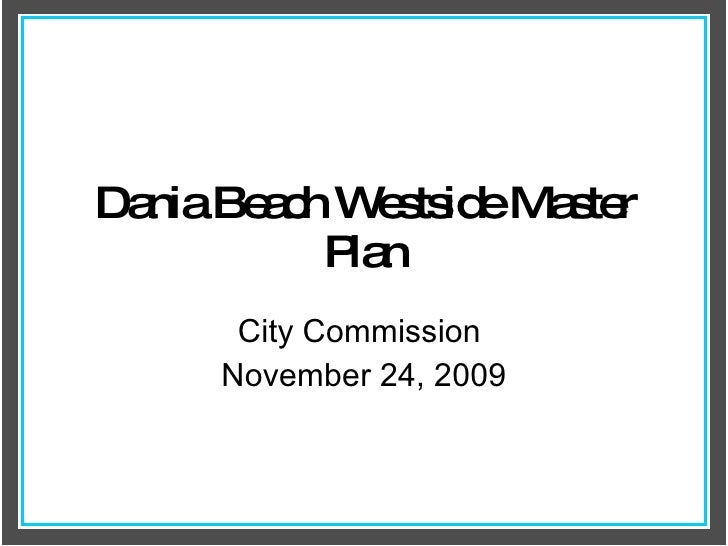 Dania Beach Westside Master Plan City Commission  November 24, 2009
