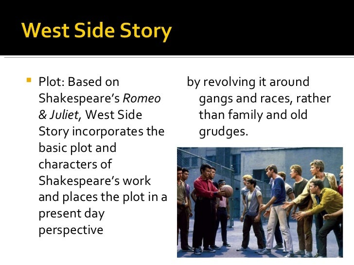 a comparison of movies in romeo and juliet and west side story 10 movies surprisingly based on shakespeare  9 west side story (1961)  the tale of romeo and juliet's forbidden love is almost second nature to movie fans,.