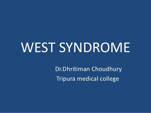 WEST SYNDROME    Dr.Dhritiman Choudhury    Tripura medical college