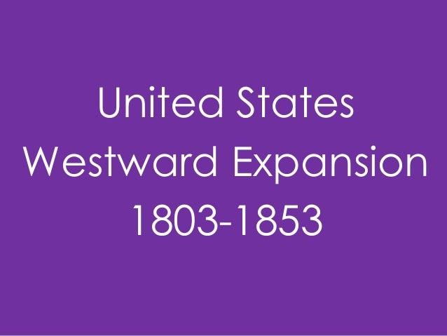 United States Westward Expansion 1803-1853