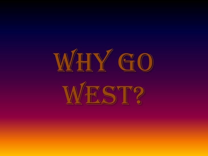 """Laws that Made it Easier to """"Go West"""""""