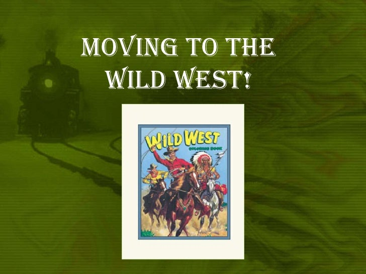 Moving to the Wild West!<br />
