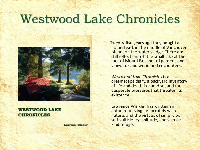 Westwood Lake Chronicles             Twenty-five years ago they bought a             homestead, in the middle of Vancouver...