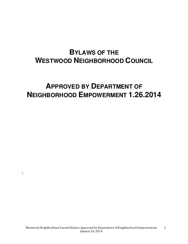 Westwood Neighborhood Council Bylaws Approved by Department of Neighborhood Empowerment January 26, 2014 1 BYLAWS OF THE W...