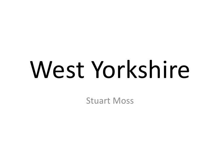 West Yorkshire<br />Stuart Moss<br />