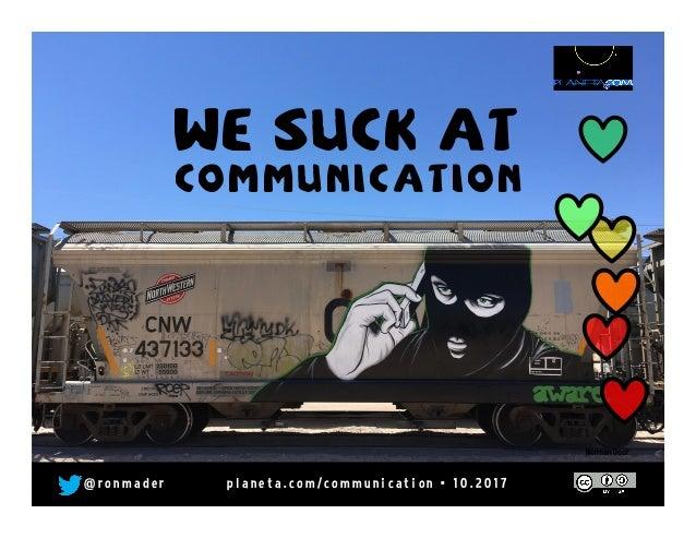 We suck @ communication