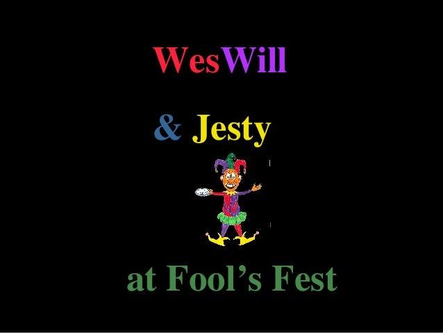 WesWill & Jestyat Fool's Fest