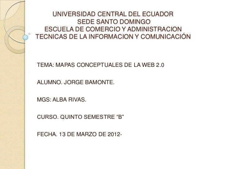 UNIVERSIDAD CENTRAL DEL ECUADOR           SEDE SANTO DOMINGO  ESCUELA DE COMERCIO Y ADMINISTRACIONTECNICAS DE LA INFORMACI...