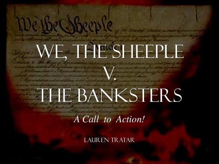 We, the Sheeple Vs. The Banksters (short version)