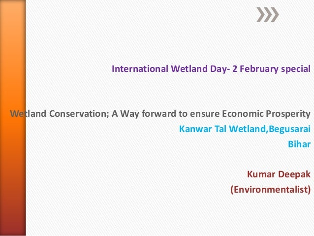 International Wetland Day- 2 February special  Wetland Conservation; A Way forward to ensure Economic Prosperity Kanwar Ta...