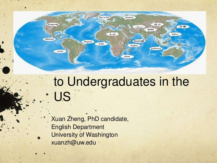 Teaching World Englishes to Undergraduates in the US<br />Xuan Zheng, PhD candidate,<br />English Department<br />Universi...