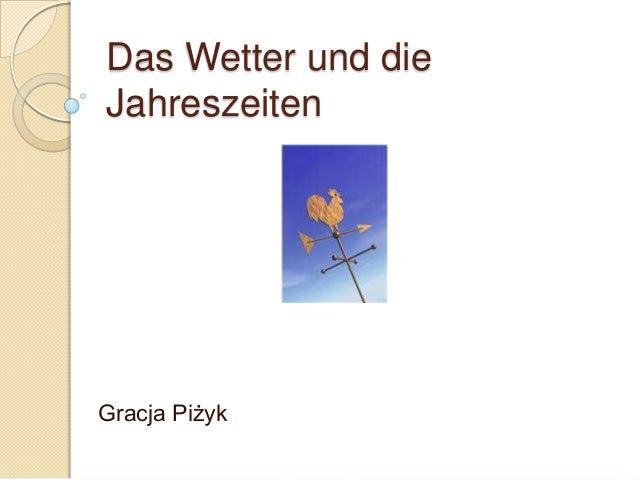 Das Wetter und dieJahreszeitenGracja Piżyk