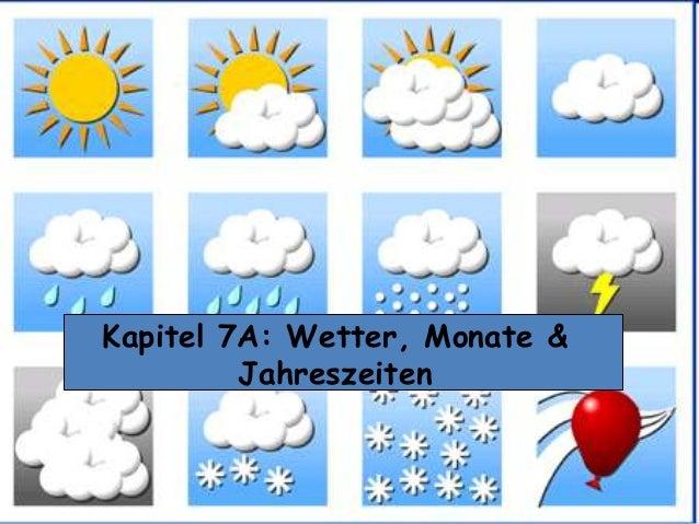 Kapitel 7A: Wetter, Monate &Jahreszeiten