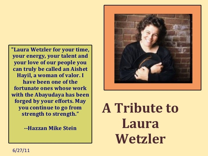 "6/27/11 A Tribute to Laura Wetzler ""Laura Wetzler for your time, your energy, your talent and your love of our people..."