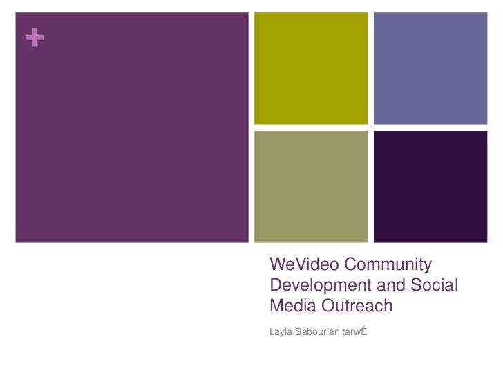 +    WeVideo Community    Development and Social    Media Outreach    Layla Sabourian tarwÉ
