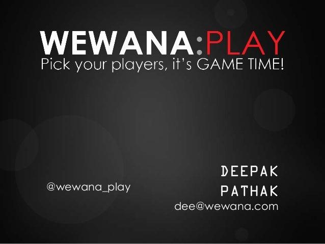 Wewana pitch Jan 2013