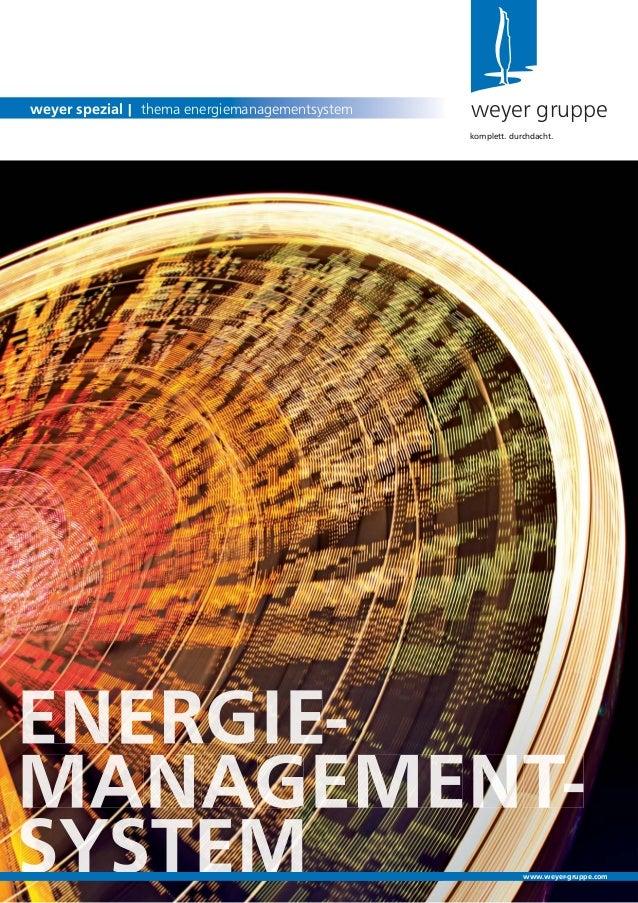 weyer gruppeweyer spezial | thema energiemanagementsystemkomplett. durchdacht.www.weyer-gruppe.com