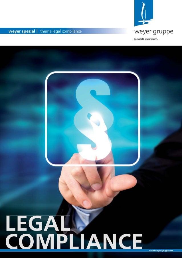 COMPLIANCEweyer gruppeweyer spezial | thema legal compliancekomplett. durchdacht.www.weyer-gruppe.com